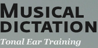Musical Dictation: Tonal Ear Training